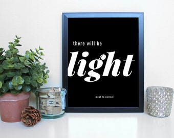 Next to Normal: There Will Be Light, Musical Theatre, Typography Printable, Instant Digital Download, Wall Art Print 8x10