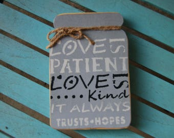 Love is Patient Wall hanger/or shelf, GRAY ,Valentine Day Decor, Bible Verse, Religious Home decor(N214)