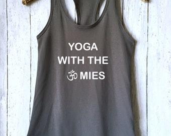Yoga With the Omies,Yoga Tank,Yoga Shirt,Funny Yoga Shirt,Flowy Tank,Yoga Clothes,Gym Shirt,Workout Shirt,Yoga Top,Funny Workout Shirt,YWTOT