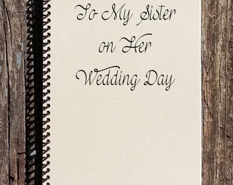 To My Sister on Her Wedding Day - Sisters Wedding Gift - Sister Gift - Sister of Bride