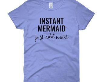 Sirène instantanée il suffit d'ajouter l'eau, jolie sirène chemise, t-shirt à manches courtes pour femmes