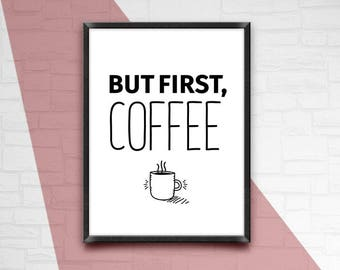 But first coffe, Kitchen print, But first coffee printable, kitchen wall art, Cafe decor, Coffee wall art, But first coffee print