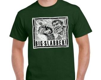 Big Slabber Tee