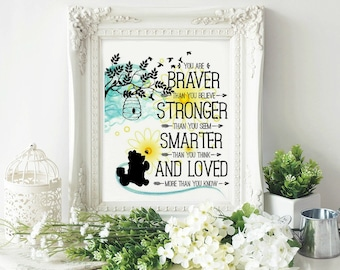 Winnie the Pooh with quote: You are braver then you believe., stronger than you seem, smarter than you think and loved more than you know.