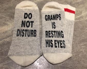 Do Not Disturb ... Gramps Is Resting His Eyes (Word Socks - Funny Socks - Novelty Socks)