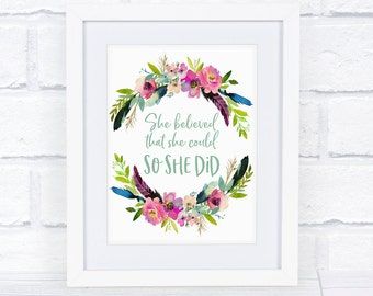 She Believed That She Could So She Did | Printable Wall Art | Motivational Inspirational Quote | Digital Download | Floral Watercolor Print