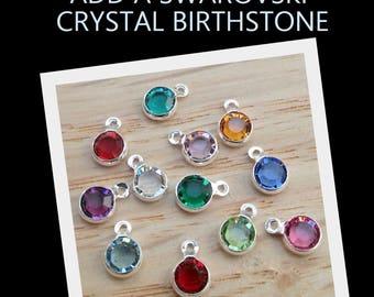 Swarovski Crystal Birthstone add  on to any Pendant or Bracelet