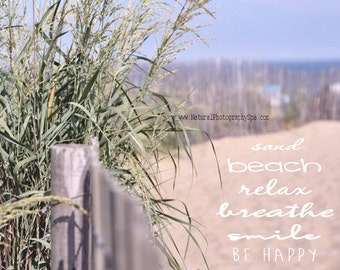 Beach quote photography, inspirational beach saying positive affirmation, sea grass sand dune seashore coastal beach life, cottage decor