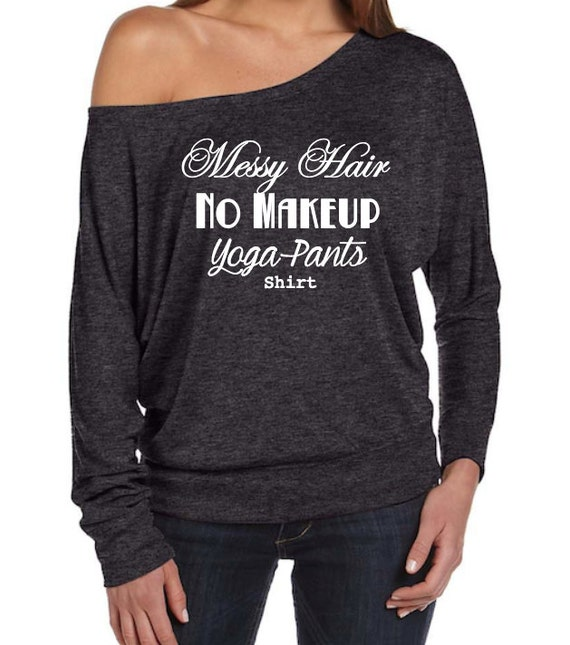 Messy Hair No Makeup Yoga Pants shirt Flowy off the Shoulder Long Sleeve T-shirt