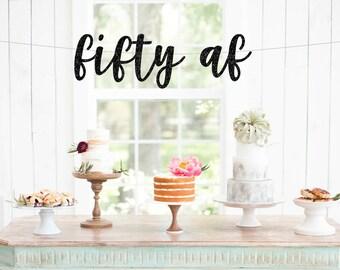 Fifty AF banner, 50th birthday banner, 50th birthday decorations, 50th birthday, decorations birthday, decorations birthday party