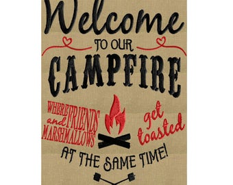 """Campfire quote EMBROIDERY DESIGN FILE """"Welcome to our campfire where friends and marshmallows ..."""" Instant download Pes Dst Vp3 Exp Jef Hus"""