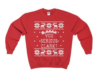 You Serious Clark? Unisex Ugly Christmas Sweater - Christmas Vacation Quote