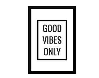 Good Vibes Only, Rectangular Printable, Minimalist Design, Digital Download, Inspirational Quotes, 4x6, A0, A1, A2, A3, A4, File for Canvas