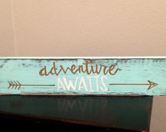 Adventure awaits wood sign