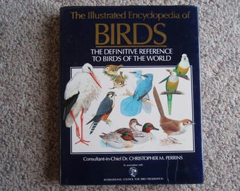 1990 Book The Illustrated Encyclopedi8a of BIRDS of the World Dust Cover Dr. Christopher Perrins Ornithologist  1200 Color Drawings C454