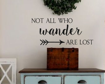 Not All Who Wander Are Lost-Vinyl Wall Decal-Vinyl Wall Quotes- Poetry Art Wall Decor