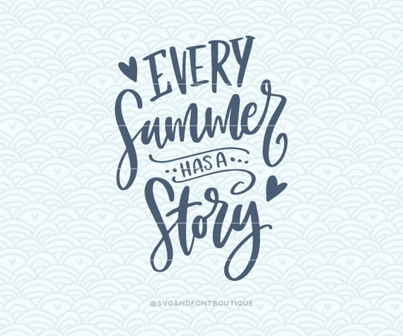 SVG Cuttable Vector Every Summer Has A Story SVG Vector