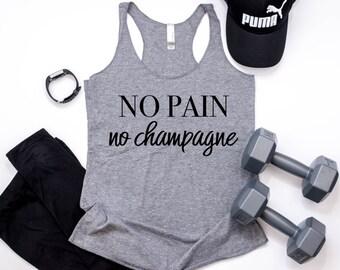 no pain no champagne, no pain no champagne tank, gym tank, gym shirt, funny gym tank, fitness tank top, fitness shirt, workout tank