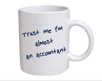 Trust me I'm almost an accountant - great gift for would be accountant, accounting student