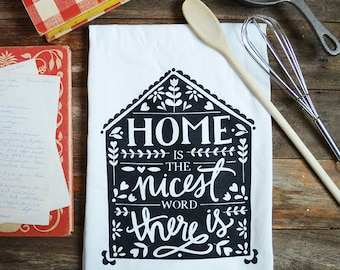 Home Kitchen Towel, Home is the nicest word there is, Tea Towel, dish towel, Hostess gift, gifts under 15, gift for her, farmhouse, house