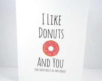 Funny Donut card, I Like Donuts and You,  cute donut card, Boyfriend girlfriend, Donut Love, Doughnut,  I Love You, Anniversary, Valentines