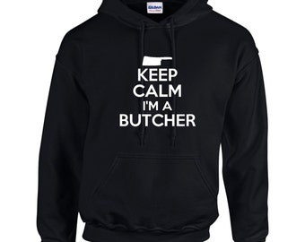 Keep Calm I'm A Butcher Mens Hoodie  Funny Kitchen Occupation