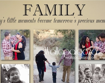 Family Wall Decal - Family today's little moments become tomorrow's precious memories - Family Decal - Family - Wallapalooza Wall Decals