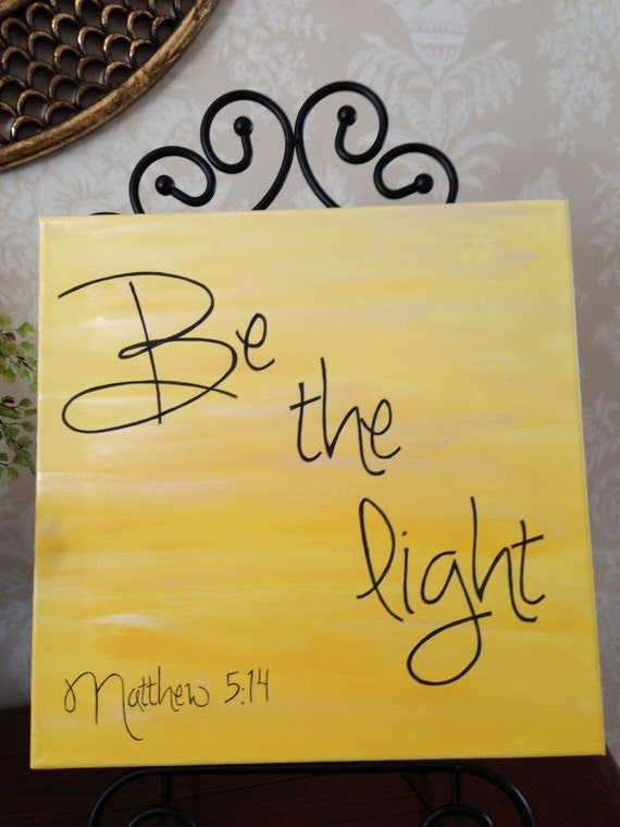 Be the light. Matthew 5:14. Hand painted word art.