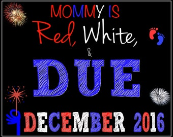 4th of July Pregnancy Announcement - Red, White, & Due - Red, White, Blue - Pregnancy  Announcement - DIGITAL - Pregnancy Prop