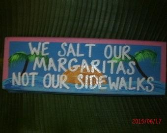 We Salt Our Margaritas Not Our Sidewalks