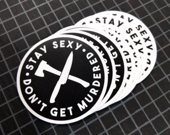 """Stay Sexy Don't Get Murdered 3.25"""" Vinyl Stickers.  Free domestic shipping!"""