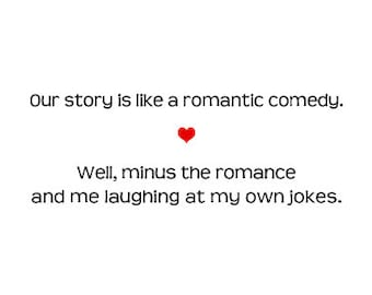 Funny Romantic Comedy Valentines Day Card for your Boyfriend, Girlfriend , Husband, Wife,the love of your life