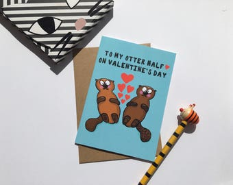 Valentines Day Otter pun card - to my otter half on valentine's day - Funny Otter Valentine's Day Card