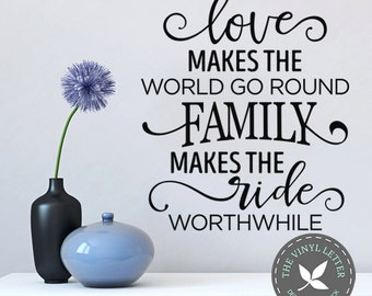 Love Makes the World Go Round Family Ride Worthwhile | Vinyl Wall Decal Sticker