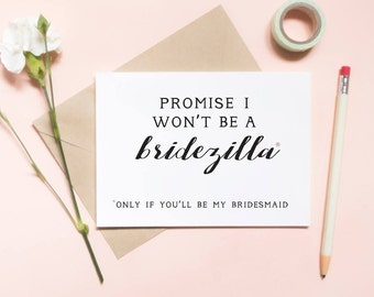 bridezilla card, promise i wont be a bridezilla card, funny card, bridesmaid proposal card, will you be my bridesmaid card / SKU: LNBM01
