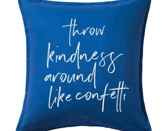 Throw Kindness Around Like Confetti Throw Pillow Cover * Free Shipping*