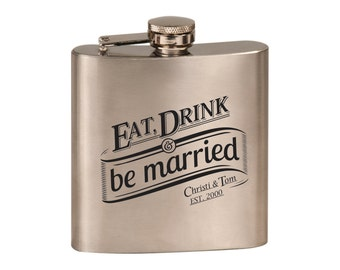 Laser Engraved Stainless Steel Flask - 9 Designs - 20 Fonts - Bridesmaid Gift - Wedding Favor - Sorority Gift - Eat, Drink, and Be Married