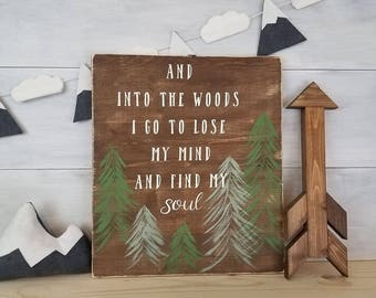 Wood Sign, Into The Woods Sign, John Muir Quote, Adventure Sign, Tree Sign, Nature Sign, Gifts For Him, Man Cave Gift, Inspirational Sign