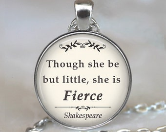Though she be but little She is Fierce quote pendant, Shakespeare quote, literary quote jewelry quote keychain key chain key ring key fob