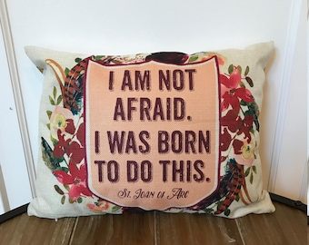 Saint Joan of Arc pillow. Baptism Gift. I am not afraid, I was born to do this. Catholic Gift. First Communion Gift. St. Joan of Arc