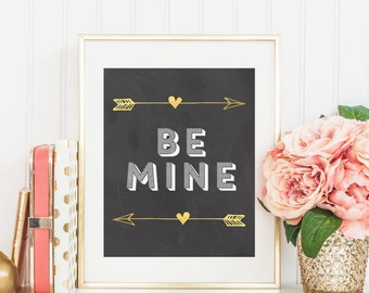 """8x10 """"Be Mine"""" + Gold Heart Arrows and Chalkboard Background Printable and Instant Download"""