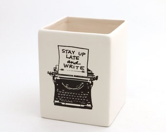 pencil holder for writer, stay up late and write, gift for writer, gift for author, ceramic pencil cup with vintage typewriter