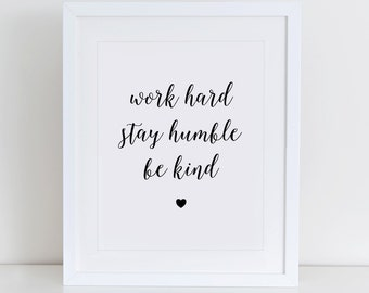 Work Hard Stay Humble Be Kind Printable Printable Art Print, Inspirational Wall Art, Instant Download, Motivational Art Print