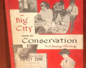 The Big City Book of Conservation + Urell, Jennings, & Weinberg + 1956 + Vintage Kids Book