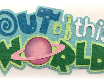 Out of this world  title premade paper piecing 3d die cut for scrapbook card making by my tear bears kira
