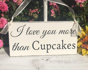 WEDDING SIGNS | I Love You More Than Cupcakes | Bride and Groom Signs | Mr and Mrs | Wood Wedding Signs | 6 x 11.5