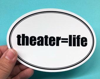 theater is life vinyl sticker