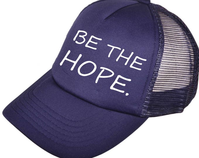 Baseball & Trucker Caps . BE THE HOPE baseball hat . Ladies Gym hat . Workout Hat . Insiprational workout hat . Motivational baseball hats