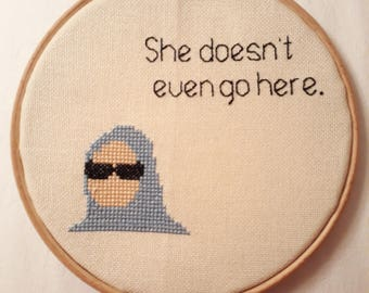 She doesn't even go here cross stitch hoop