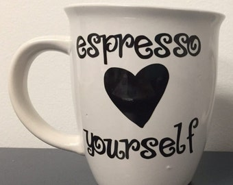 Espresso Yourself coffee cup, Father's Day coffee cup, gift coffee cup, birthday coffee cup